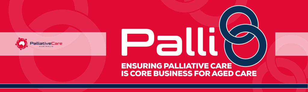 Palli8 - Ensuring palliative care is core business in aged care